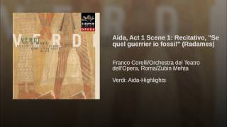 Aida, Act I, Scene 1: Se quel guerrier io fossi! (Radames)