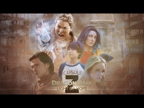 Dragon Ball Z: Light of Hope 2 & 3 (New Live Action Film) *RE-UPLOAD*