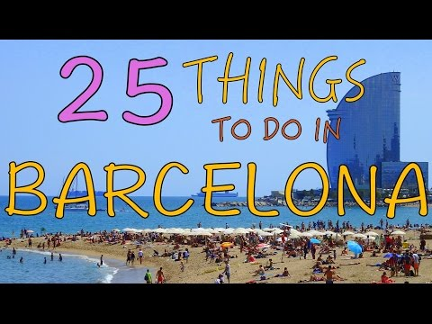25 Things to do in Barcelona, Spain | Top Attractions Travel