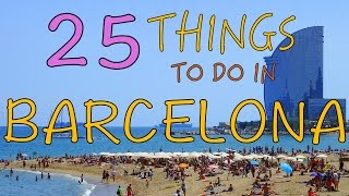 25 Things to do in Barcelona, SpainTop Attractions Travel Guide