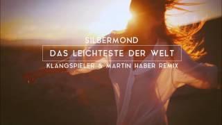 Silbermond - Das Leichteste Der Welt (Klangspieler & Martin Haber Remix)