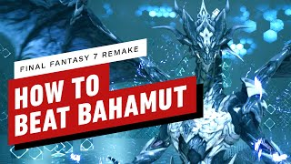 Final Fantasy 7 Remake: How to Beat Bahamut