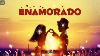 ENAMORADO (Letra) - Joe D Zona Vip 2017