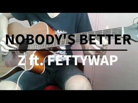 Nobody's Better | Z ft. FettyWap (Fingerstyle Guitar Cover)