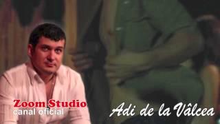 ADI DE LA VALCEA - SUPARAREA CAND IMI VINE, ZOOM STUDIO