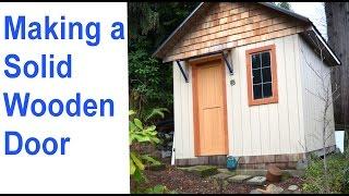 How to Make A Wood Door / Building Wood Doors