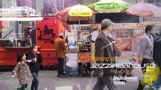 Jazzindahouse - Thinking About New York (Part 1)