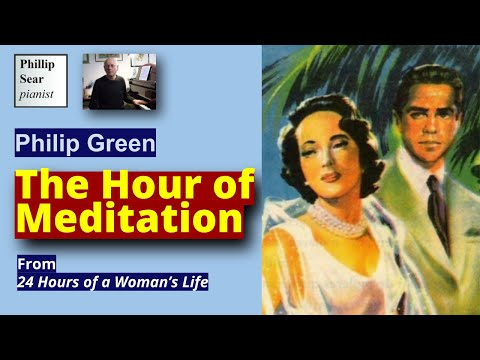 Philip Green : The Hour of Meditation (from movie ' 24 Hours of a Woman's Life ')