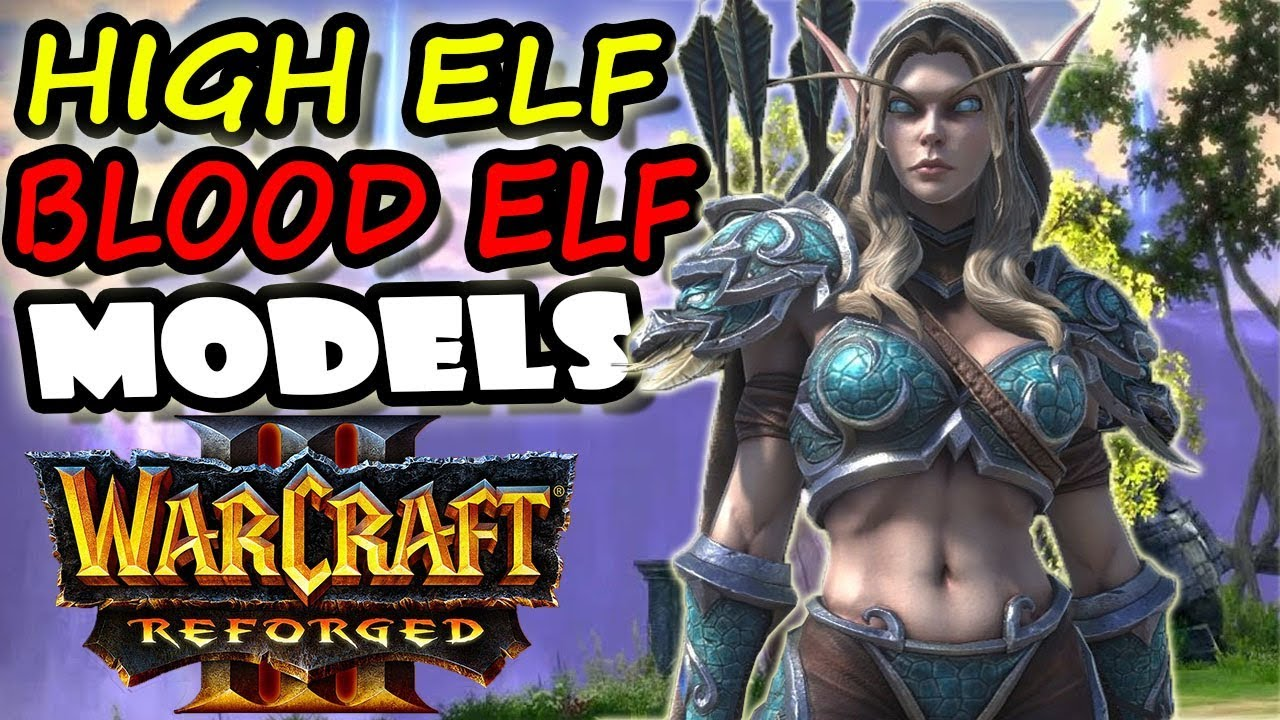 Warcraft 3 Reforged High Elf and Blood Elf HD Models