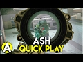 ASH QUICK PLAY - Rainbow Six: Siege
