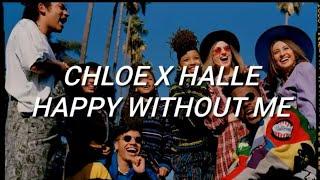 Chole x Halle - Happy Without Me (Lyrics) mp3