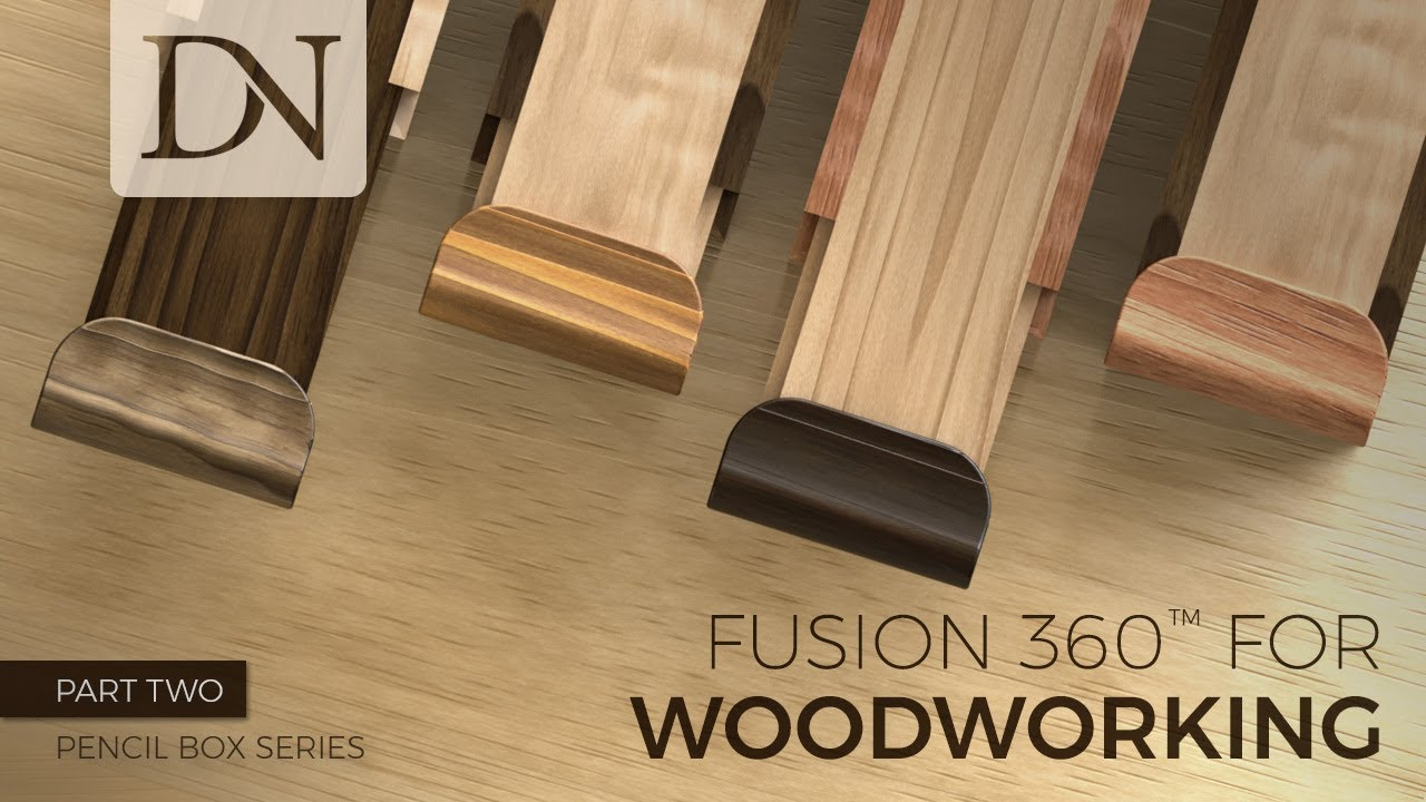 fusion 360 for woodworking - pencil box series (part 2 of 4)