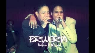 Vakero ft Kunin - Brujeria