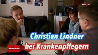 Wenn FDP-Chef Christian Lindner auf Krankenpfleger trifft (WDR, Aktuelle Stunde)