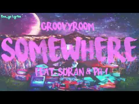 Free download lagu Mp3 GroovyRoom - Somewhere Feat  Suran & pH-1 [Sub Español]