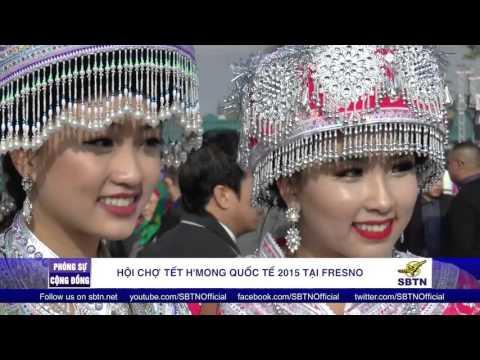 PHÓNG SỰ CỘNG ĐỒNG: Hội Tết quốc tế của người H'Mong tại Fresno