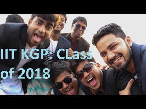IIT KGP: A dream lived together | Class of 2018