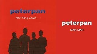 Download Peterpan - Kota Mati (Official Audio)
