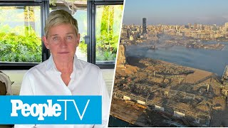 The Latest Stars To Support Ellen DeGeneres, Celebs Mourn Deadly Beirut Explosion | PeopleTV
