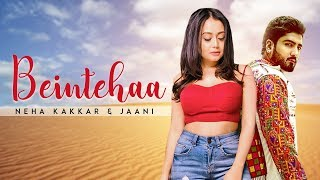 Be Intehaa | Neha Kakkar | Jaani | Jaani Ve Album | New Punjabi Song | Pachtaoge Song | Gabruu