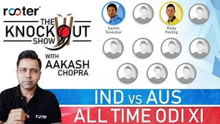 All time INDIA-AUSTRALIA ODI XI: 'Rooter' presents 'The Knockout Show'