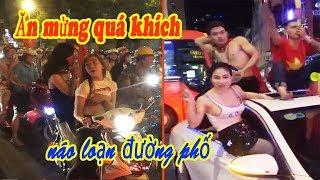 Cổ động viên ăn mừng quá khích gây náo loạn đường phố Sài Gòn | phần 2