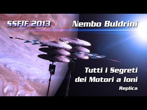 Nembo Buldrini - Tutti i Segreti dei Motori a Ioni (Replica)