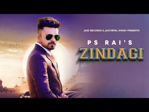 Zindagi   ( Full HD)   PS Rai   New Punjabi Songs 2019   Latest Punjabi Songs 2019