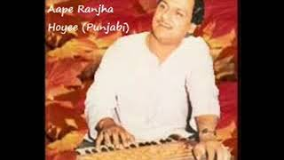 Aape Ranjhan Hoyi By Ghulam Ali Aape Ranjhan Hoyi By Iftikhar Sultan