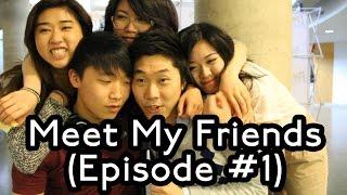 Meet My Friends Episode 1