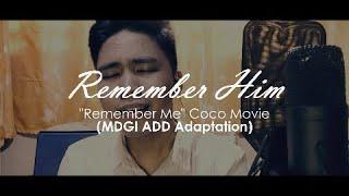 Remember Him (MCGI/ADD Adaptation) ...