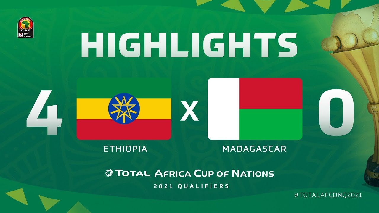 HIGHLIGHTS | #TotalAFCONQ2021 | Round 5 - Group K: Ethiopia 4-0 Madagascar