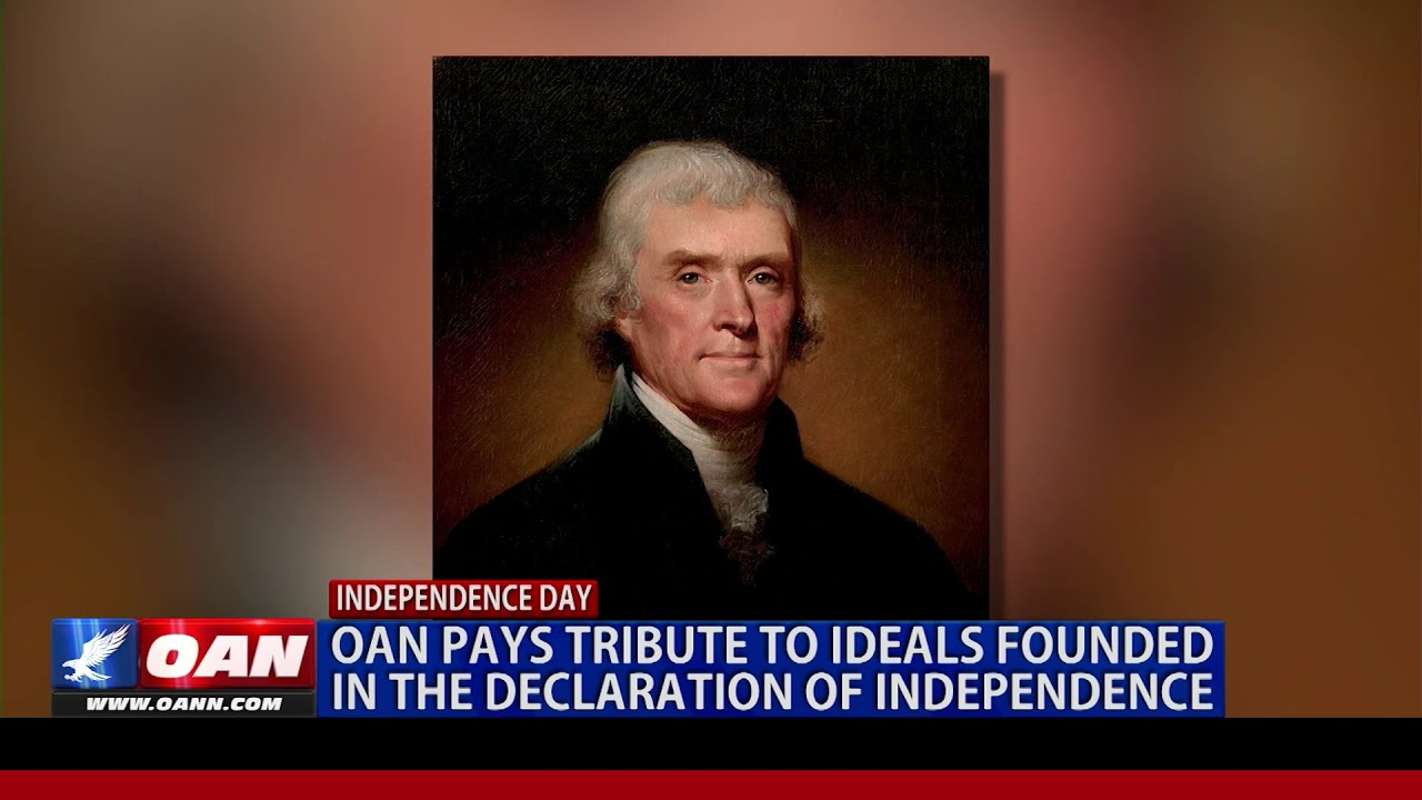 OAN Pays tribute to ideals founded in the declaration of independence
