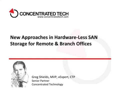 New Approaches in Hardware-less SAN Storage for Remote & Branch Offices