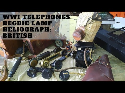 World War One Telephones Begbie Lamps Heliographs: World War One Signals Part 1:British Empire