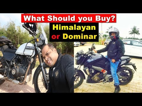 Dominar Vs Himalayan - What to buy?