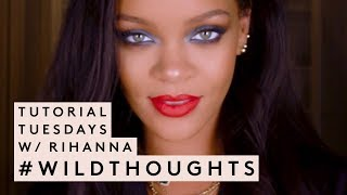 TUTORIAL TUESDAYS WITH RIHANNA: #WILDTHOUGHTS