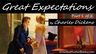 GREAT EXPECTATIONS by Charles Dickens - FULL AudioBook | GreatestAudioBooks.com P.1 of 2