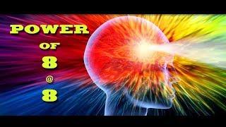 Power of 8 at 8 - Raising Consciousness