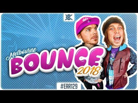 Best Melbourne Bounce Mix 2018 🎉 | EAR #129