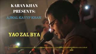 karan khan presents ajmal kayyf khan yao zal biya official