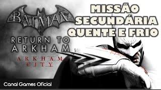 Batman: Return to Arkham - Arkham City - Detonado das missões secundárias - Quente e frio