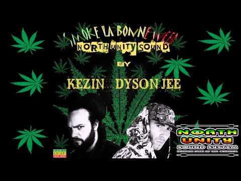 KEZIN & DYSON JEE - SMOKE LA BONNE WEED(North Unity Sound Dubplate)