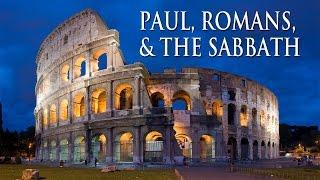Paul, Romans & the Sabbath (Are the Feasts still binding?)