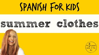 Summer Clothing in Spanish | Spanish Lessons for Kids