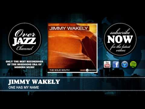 Jimmy Wakely - One Has My Name