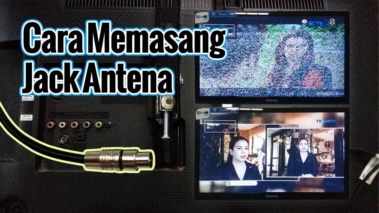cara pasang jack antena tv gambar jernih