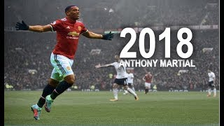 Anthony Martial 2018 ●  The French Sensation ● Crazy Skills & Goals HD