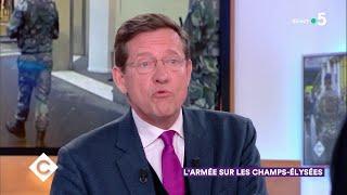 L'armée sur les Champs-Élysées - C à Vous - 21/03/2019