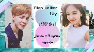Alan walker - lily [kpop FMV] Jimin x Nayeon ver